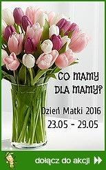 Co mamy dla mamy? Dzień Matki 2016
