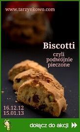 Biscotti czyli podwójnie pieczone