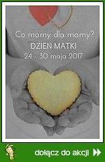 Co mamy dla mamy? Dzień Matki 2017