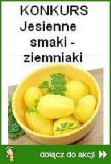 KONKURS ! Jesienne smaki - ziemniaki
